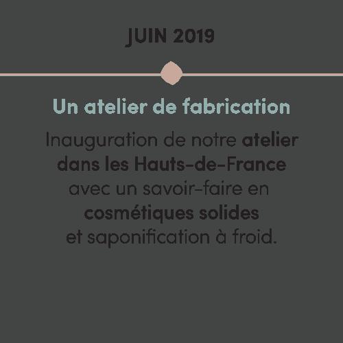 L'histoire d'APO : Juin 2019 - Inauguration de l'atelier de fabrication dans les Hauts-de-France avec un savoir-faire en cosmétiques solides et saponification à froid.